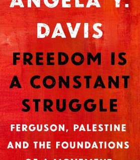 "On the spatial and temporal intersectionality of freedom movements: A review of Angela Davis' ""Freedom is a Constant Struggle"""